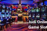 Memainkan Judi Slot Online