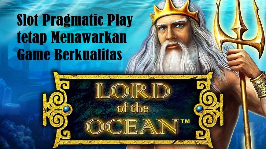 Slot Pragmatic Play tetap Menawarkan Game Berkualitas
